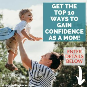 Top 10 Ways To Gain Confidence As A Mom