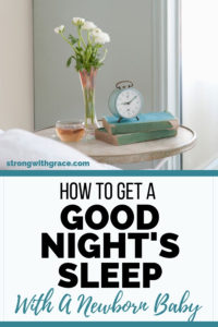 How To Get A Good Nights Sleep With A Newborn Baby
