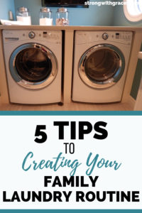 5 Tips To Creating Your Family Laundry Routine
