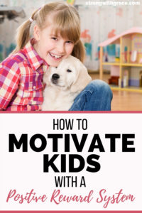 5 Steps On How To Motivate Kids With A Positive Reward System