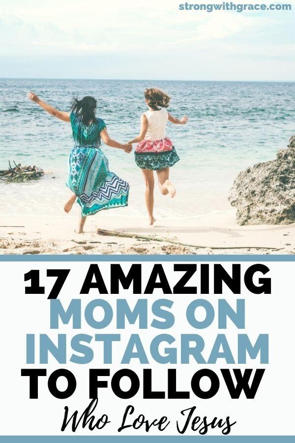 17 Amazing Instagram Moms To Follow Who Love Jesus