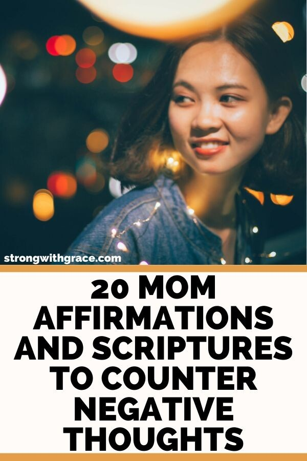 20 Mom Affirmations and Scriptures To Counter Negative Thoughts