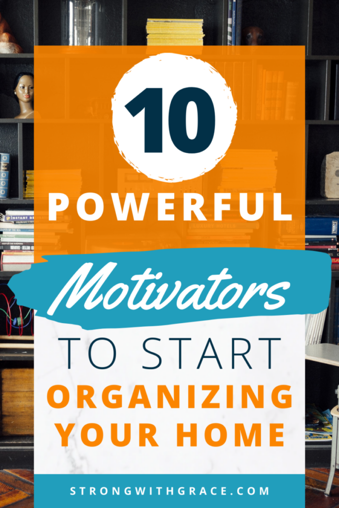 Is your home a disaster, but you can't find the time or energy to tackle it? Get these 10 motivation tips and you'll be ready to get started!