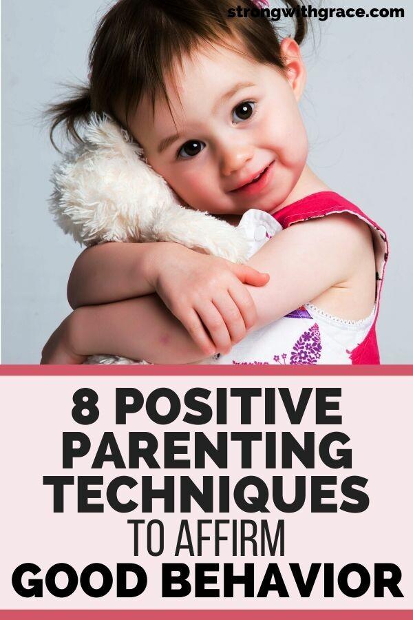 Positive Parenting Techniques: 8 Phrases To Affirm Good Behavior