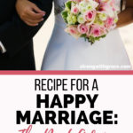 Recipe For A Happy Marriage: The Best Advice I Ever Received