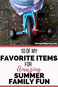 10 Of My Favorite Items For Amazing Summer Family Fun