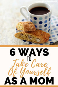6 Ways To Take Care Of Yourself First As A Mom